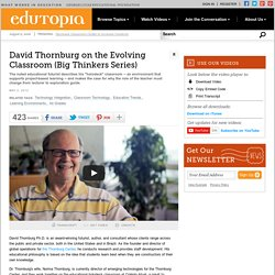 David Thornburg on the Evolving Classroom (Big Thinkers Series)