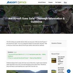 Are Airsoft Guns Safe? Thorough Information & Guideline - Airsoft Optics