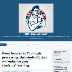 From Focused to Thorough processing: the mindshift that will enhance your students' learning