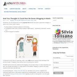 And You Thought it Could Not Be Done: Blogging in Math