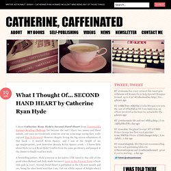 What I Thought Of… SECOND HAND HEART by Catherine Ryan Hyde « Catherine, Caffeinated