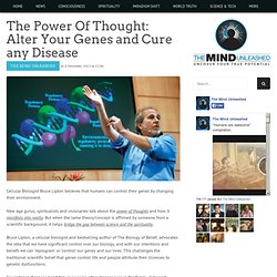 The Power Of Thought: Alter Your Genes and Cure any Disease
