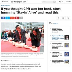 If you thought CPR was too hard, start humming 'Stayin' Alive' and read this