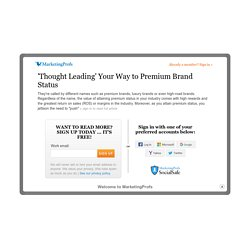 'Thought Leading' Your Way to Premium Brand Status