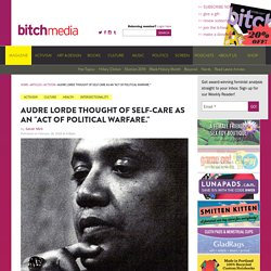 "Audre Lorde Thought of Self-Care as an ""Act of Political Warfare."""