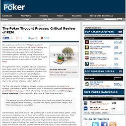 The Poker Thought Process: Critical Review of REM