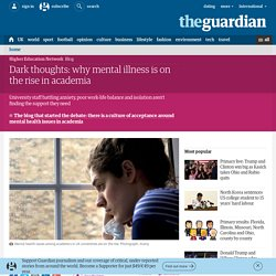 Dark thoughts: why mental illness is on the rise in academia