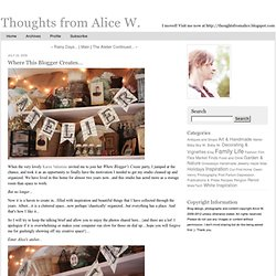 Thoughts from Alice W.: Where This Blogger Creates...