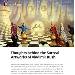 Thoughts Behind Surreal artworks of Vladimir Kush