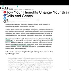 How Your Thoughts Change Your Brain, Cells and Genes