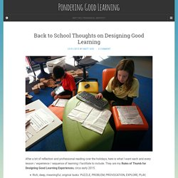 Back to School Thoughts on Designing Good Learning - Pondering Good Learning
