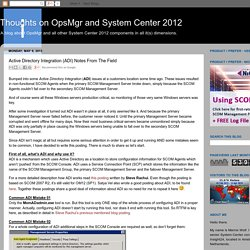 Thoughts on OpsMgr and System Center 2012: Active Directory Integration (ADI) Notes From The Field