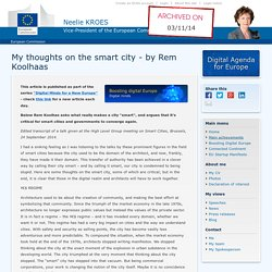 My thoughts on the smart city - by Rem Koolhaas