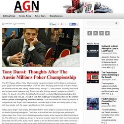 Tony Dunst: Thoughts After The Aussie Millions Poker Championship — Gambling News