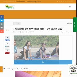 Thoughts On My Yoga Mat - On Earth Day -
