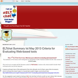 ELTchat Summary Ist May 2013 Criteria for Evaluating Web-based tools