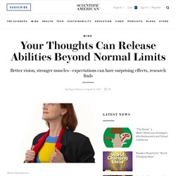 Your Thoughts Can Release Abilities Beyond Normal Limits