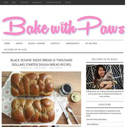 Black Sesame Seeds Bread (5 Thousand Dollars Starter Dough Bread Recipe) - Bake With Paws