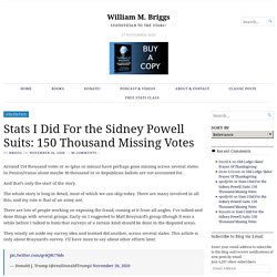 Stats I Did For the Sidney Powell Suits: 150 Thousand Missing Votes – William M. Briggs
