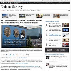 NSA gathered thousands of Americans' e-mails before court ordered it to revise its tactics