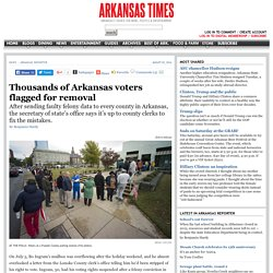 Thousands of Arkansas voters flagged for removal