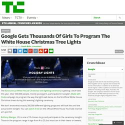 Google Gets Thousands Of Girls To Program The White House Christmas Tree Lights