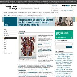 Thousands of years of visual culture made free through Wellcome Images