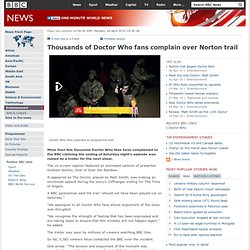 Thousands of Doctor Who fans complain over Norton tra