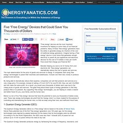 """Five """"Free Energy"""" Devices that Could Save You Thousands of Dollars"""