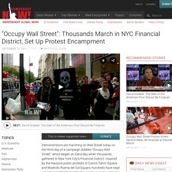 """Occupy Wall Street"": Thousands March in NYC Financial District, Set Up Protest Encampment"