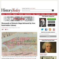 Thousands of Historic Maps Released by New York Public Library