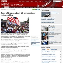 Tens of thousands at US immigration reform rallies