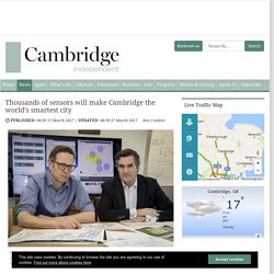 Thousands of sensors will make Cambridge the world's smartest city - Cambridge - Cambridge Independent