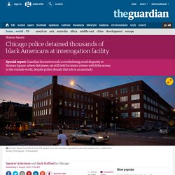 Chicago police detained thousands of black Americans at interrogation facility