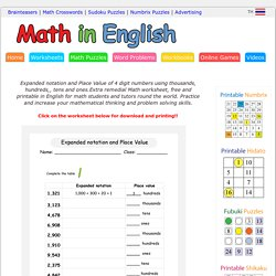 Expanded notation and Place Value of 4 digit numbers using thousands, hundreds,, tens and ones.Extra remedial Math worksheet, free and printable in English for math students and tutors round the world. Practice and increase your mathematical thinking and