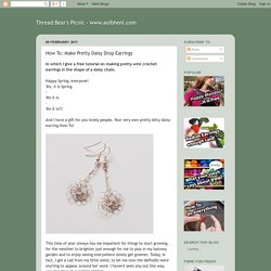 Thread Bear's Picnic - www.aoibheni.com: How To: Make Pretty Daisy Drop Earrings
