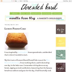 threaded basil: Lemon Pound Cake