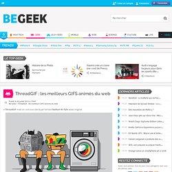ThreadGIF : les meilleurs GIFS animés du web