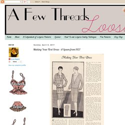 A Few Threads Loose: Making Your First Dress - A Lesson from 1927