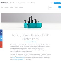 Adding Screw Threads to 3D Printed Parts – Formlabs