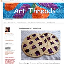 Art Threads: Wednesday Sewing - Pie Potholders
