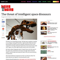 The threat of intelligent space dinosaurs