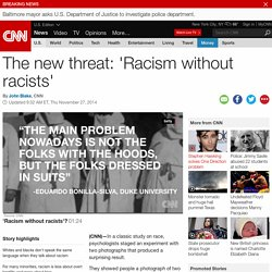 The new threat: 'Racism without racists'