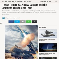 Threat Report 2017: New Dangers and the American Tech to Beat Them
