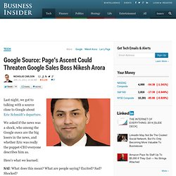 Google Source: Page's Ascent Could Threaten Google Sales Boss Nikesh Arora