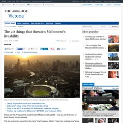 The 20 things that threaten Melbourne's liveability