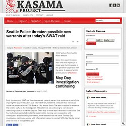 Seattle Police threaten possible new warrants after today's SWAT raid