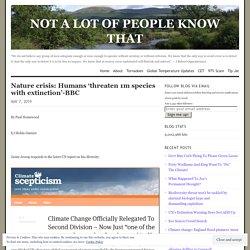 Nature crisis: Humans 'threaten 1m species with extinction'-BBC