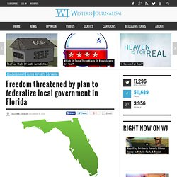 Freedom threatened by plan to federalize local government in Florida