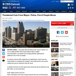 Threatened Cuts From Mayor: Police, Fire & People Mover